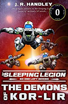 The Demons of Kor-Lir: a prequel novella (The Sleeping Legion Book 5) by [Handley, J.R.]