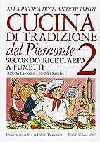 Cucina di tradizione del Piemonte. Alla ricerca degli antichi sapori. Ricettario a fumetti