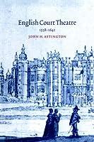 English Court Theatre, 1558-1642