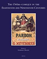 The Opera-Comique in the Eighteenth and Nineteenth Centuries (Speculum Musicae)
