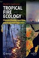 Tropical Fire Ecology (Springer Praxis Books)