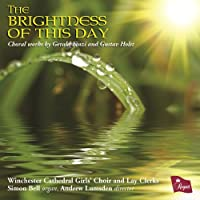 Brightness of This Day: Choral Works By Gerald Fin