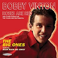 ROSES ARE RED / THE BIG ONES FEATURING RAIN RAIN GO AWAY