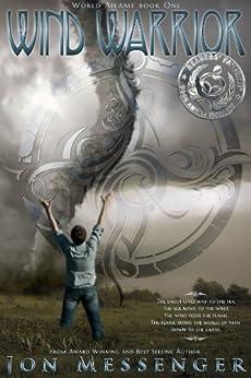 Wind Warrior (World Aflame Book 1) by [Messenger, Jon]