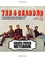 """Notebook: The Four Seasons American Rock And Pop Band 1960s and 1970s Music Best-Selling Musical Groups of All Time, Large Notebook for Writting: 110 Pages, 8.5"""" x 11"""". Soft Cover Notebook Blank Paper Drawing and Write Notebooks"""