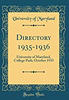 Directory 1935-1936: University of Maryland, College Park; October 1935 (Classic Reprint)