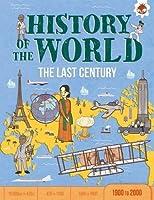 The Last Century 1900-2000 (History of the World)