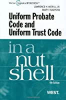 Uniform Probate Code and Uniform Trust Code in a Nutshell (Nutshell Series)