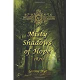 Misty Shadows Of Hope: 1870