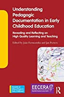 Understanding Pedagogic Documentation in Early Childhood Education (Towards an Ethical Praxis in Early Childhood)