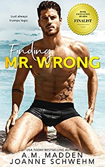Finding Mr. Wrong (The Mr. Wrong Series Book 1) by [Madden, A.M., Schwehm, Joanne]