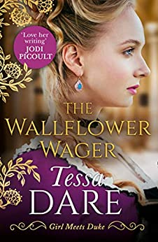 The Wallflower Wager: The brand new irresistible Regency romance from the author of The Governess Game and The Duchess Deal (Girl meets Duke, Book 3) by [Dare, Tessa]