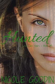 Hunted (Love like Yours Series Book 3) by [Goodin, Nicole]