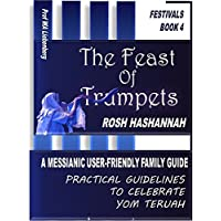 Feast of Trumpets: A Messianic User-Friendly Family Guide (Festivals Series Book 4) (English Edition)