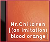 [(an imitation) blood orange](初回限定盤)(DVD付) [Limited Edition, CD+DVD] / Mr.Children (CD - 2012)