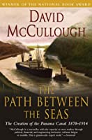 The Path Between the Seas: The Creation of the Panama Canal, 1870-1914 by David McCullough(1978-10-15)
