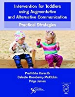 Intervention for Toddlers Using Augmentative and Alternative Communication: Practical Strategies