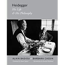 Heidegger: His Life and His Philosophy (Insurrections: Critical Studies in Religion, Politics, and Culture)