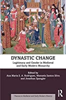Dynastic Change (Themes in Medieval and Early Modern History)