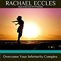 Overcome Your Inferiority Complex, Self Hypnosis Meditation CD