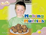 Oxford Reading Tree: Stage 1+: Fireflies: Making Muffins