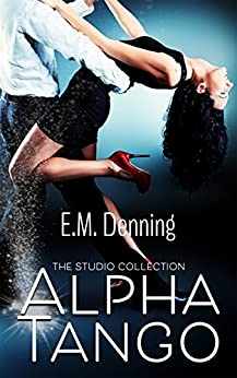 Alpha Tango (The Studio Collection Book 1) by [Denning, E.M.]
