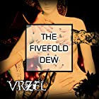THE FIVEFOLD DEW()