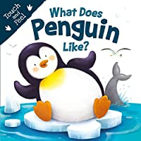 What Does Penguin Like? (Touch & Feel)