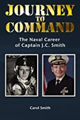 Journey to Command: The Naval Career of Captain J.C. Smith Paperback