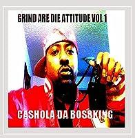 Vol. 1-Grind Are Die Attitude