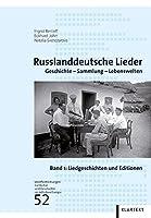 Russlanddeutsche Lieder: Geschichte - Sammlung - Lebenswelten