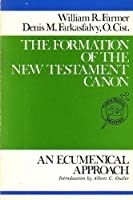 Formation of the New Testament Canon: An Ecumenical Approach