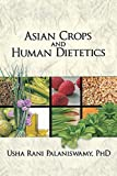 Asian Crops and Human Dietetics (Crop Science) (English Edition) 画像