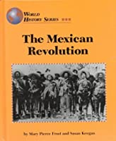 The Mexican Revolution (World History)