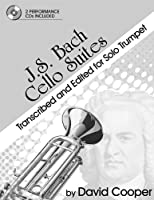 J.S. Bach Cello Suites Transcribed and Edited for Solo Trumpet