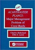 Acanthaster Planci: Major Management Problem of Coral Reefs