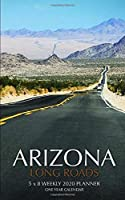 Arizona Long Roads 5 x 8 Weekly 2020 Planner: One Year Calendar