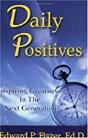 Daily Positives: Inspiring Greatness in the Next Generation