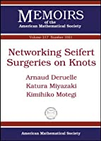 Networking Seifert Surgeries on Knots (Memoirs of the American Mathematical Society)