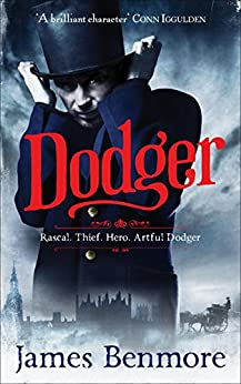 Dodger: Join the Artful Dodger on an adventure through Dickensian London by [Benmore, James]