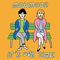It's Our Time♪moumoonのCDジャケット
