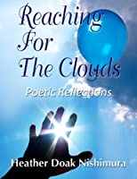 Reaching for the Clouds: Poetic Reflections