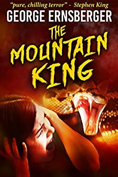 The Mountain King (Resurrected Horrors Book 1) by [Ernsberger, George]