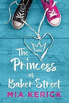The Princess of Baker Street by [Kerick, Mia]