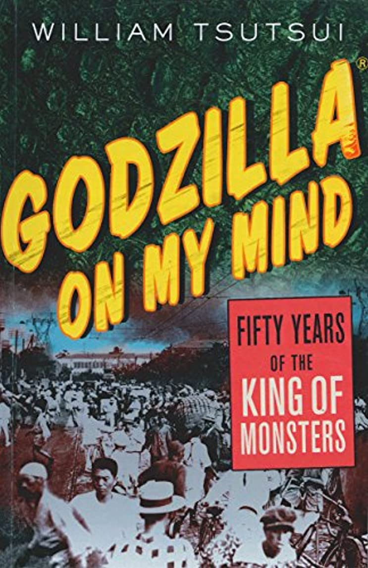 Godzilla on My Mind: Fifty Years of the King of Monsters (English Edition)