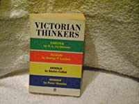 Victorian Thinkers: Carlyle, Ruskin, Arnold, Morris (Past Masters)