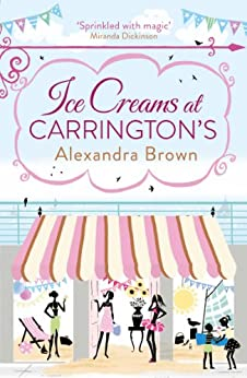 Ice Creams at Carrington's (Carrington's Book 3) by [Brown, Alexandra]