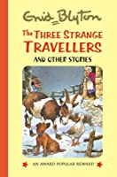 The Three Strange Travellers (Enid Blyton's Popular Rewards Series 9)
