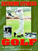 Extreme Fitness For Golf