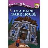 In a Dark, Dark House (All Aboard Picture Reader)